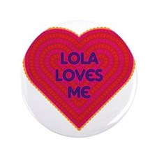 "Lola Loves Me 3.5"" Button"