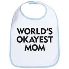 World's Okayest Mom Bib