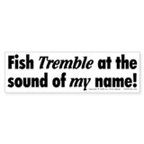 Fish Tremble... Bumper Car Sticker