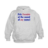 Fish Tremble... Hoody