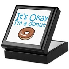 It's Okay, I'm a Donut Keepsake Box