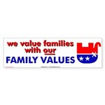 We value families with OUR family values
