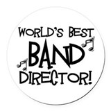 Worlds Best Band Director Round Car Magnet