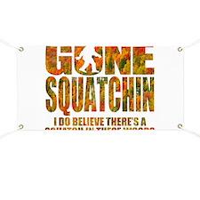 Gone Squatchin *Fall Foliage Forest Edition* Banne