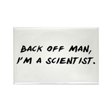 Back off man, Im a Scientist Rectangle Magnet