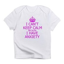 I cant, I have anxiety Infant T-Shirt