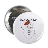 "How I Roll Snowman 2.25"" Button (100 pack)"