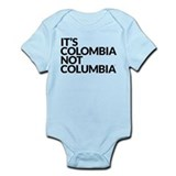 IT'S COLOMBIA NOT COLUMBIA  Baby Onesie