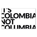 IT'S COLOMBIA NOT COLUMBIA Stickers