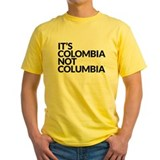 IT'S COLOMBIA NOT COLUMBIA T
