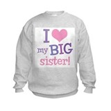 Love My Big Sister  Sweatshirt
