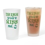 Vintage Irish Youd Kiss Me Drinking Glass