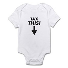 Tax THIS! Infant Bodysuit