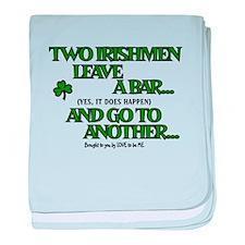 TWO IRISHMEN LEAVE A BAR.... baby blanket
