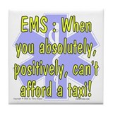 EMS - Can't Afford a Taxi! Tile Coaster
