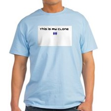 """This is my clone"" T-Shirt"