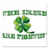 "The Irish Are Fightin Square Car Magnet 3"" x 3"""