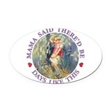 ALICE_MAMA SAID 2_PURPLE copy.png Oval Car Magnet