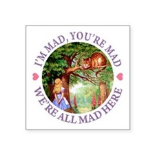 """WE'RE ALL MAD HERE Square Sticker 3"""" x 3"""""""