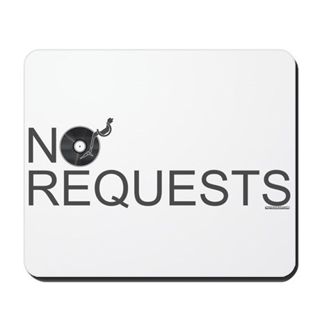 No Requests Mousepad