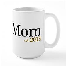 New Mom Est 2013 Mug