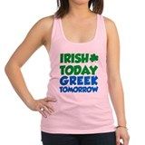 Irish Today Greek Tomorrow Racerback Tank Top