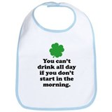 You can't drink all day if you Bib