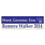 Worst. Governor. Ever. Bumper Bumper Sticker