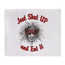 Shut UP and Eat It Throw Blanket