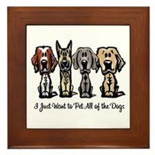 I Just Want to Pet All of the Dogs Framed Tile