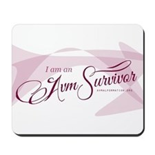 I am an AVM Survivor Mousepad