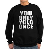 Workaholics YOLO  Sweatshirt