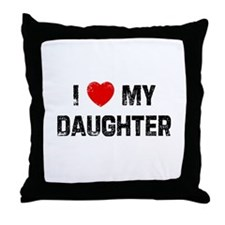 I * My Daughter Throw Pillow