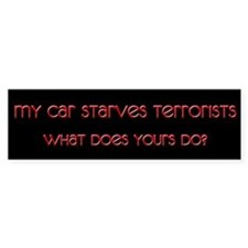 My Car Starves Terrorists Bumper Bumper Sticker