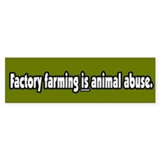 Factory Farm Animal Abuse Vegetarian Bumper Sticke