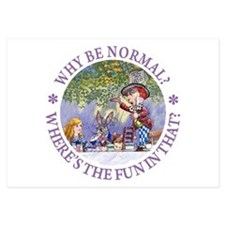MAD HATTER - WHY BE NORMAL? 3.5 x 5 Flat Cards