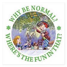 MAD HATTER - WHY BE NORMAL? 5.25 x 5.25 Flat Cards