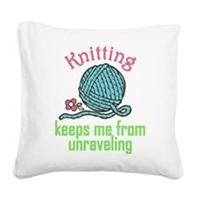 Keeps Me From Unraveling Square Canvas Pillow
