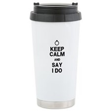 Keep Calm Say I Do Travel Mug