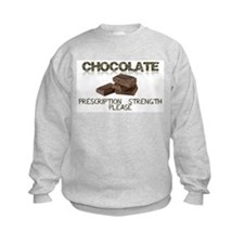 Chocolate Prescription Strength Please Sweatshirt