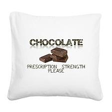 Chocolate Prescription Strength Please Square Canv