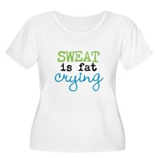 SWEAT is fat crying Plus Size T-Shirt