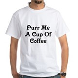 Purr Me A Cup of Coffee Shirt