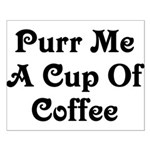 Purr Me A Cup of Coffee Small Poster