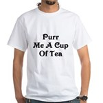 Purr Me A Cup of Tea White T-Shirt