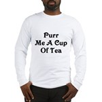 Purr Me A Cup of Tea Long Sleeve T-Shirt
