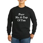 Purr Me A Cup of Tea Long Sleeve Dark T-Shirt