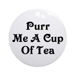 Purr Me A Cup of Tea Ornament (Round)