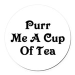 Purr Me A Cup of Tea Round Car Magnet