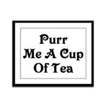Purr Me A Cup of Tea Framed Panel Print